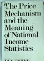 The Price Mechanism and the Meaning of National Income Statistics.