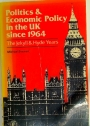 Politics and Economic Policy in the UK Since 1964. The Jekyll and Hyde Years.