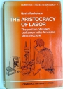 The Aristocracy of Labor. The Position of Skilled Craftsmen in the American Class Structure.