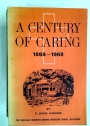 A Century of Caring 1868 - 1968: The Welfare Ministry Among Missouri Synod Lutherans.