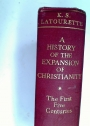 The First Five Centuries. (A History of the Expansion of Christianity, 1)