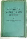 Goethe on Nature and on Science. The Philip Maurice Deneke Lecture.