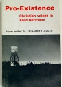 Pro - Existence. Christian Voices in East Germany: 1954 - 1963.