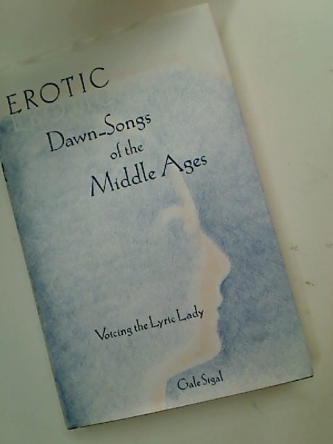 Erotic Dawn-Songs of the Middle Ages. Voicing the Lyric Lady.