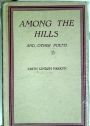Among the Hills and other Poems.